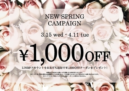 ☆NEW SPRING CAMPAIGN☆